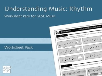 Understanding Music: Rhythm and Metre - Worksheet Pack for GCSE Music