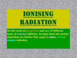 RADIOACTIVITY CARD SORT! ALPHA, BETA, BETA PLUS AND GAMMA