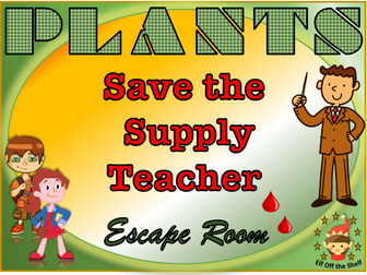 Plants - Save the Supply Teacher Escape Room KS3