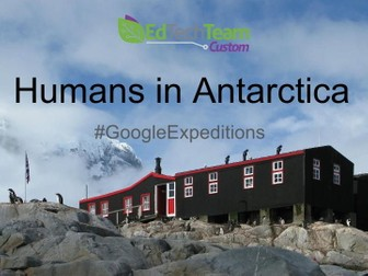 Humans in Antarctica -  #GoogleExpeditions