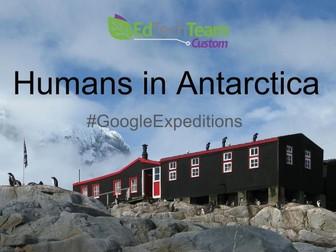 Humans in Antarctica -  #GoogleExpeditions