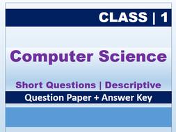 Class 1: Computer Science Descriptive QP+AK