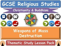 Nuclear Weapons - Buddhism & Christianity (GCSE Lesson Pack) [Religious Studies] [Weapons of Mass Destruction]