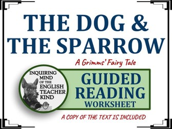 """""""The Dog and the Sparrow,"""" a Grimms' Fairy Tale - Guided Reading Worksheet"""
