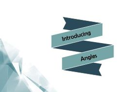 Introducing Angles