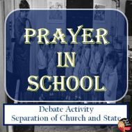 Prayer in School Debate Activity (ENGLE v Vitale)