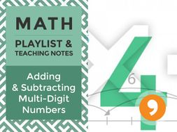 Adding and Subtracting Multi-Digit Numbers – Playlist and Teaching Notes