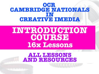 OCR CREATIVE IMEDIA - INTRODUCTION COURSE - 16 LESSONS & ALL RESOURCES!!