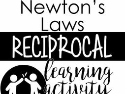 Newton's Laws Reciprocal Learning Activity