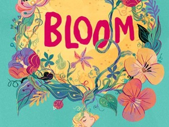 32 lessons – 'Bloom: Surprising Seeds of Sorrel Fallowfield' by Nicola Skinner – Year 4/5/6 English