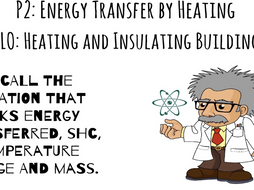 KS4 GCSE Trilogy Physics Heating and Insulating Buildings