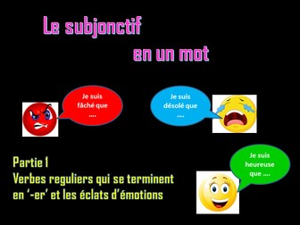 French: The subjunctive in a nutshell - Part 1: regular '-er' verbs with outbursts of emotion