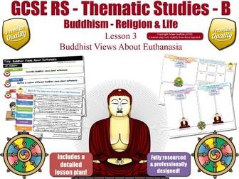 Euthanasia - Buddhist Views (GCSE RS - Buddhism - Religion & Life )  Theme B - L3/7