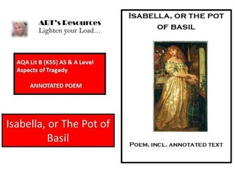 AQA Lit B (KS5) AS & A Level Aspects of Tragedy - KEATS  - ANNOTATED  POEM - ISABELLA, OR THE...