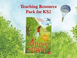 Anna at War KS2 Resources: English/History/PSHE