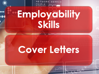 Employability/Work Skills: CVs: Cover Letters