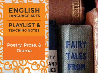Poetry, Prose, and Drama - Playlist and Teaching Notes
