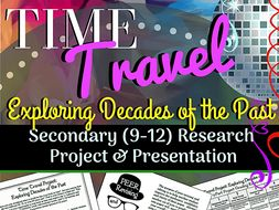 Time Travel: Exploring Decades of the Past (3-Part Research Project, Secondary)