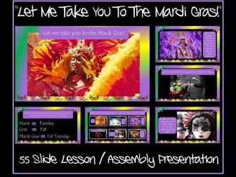 """Let Me Take You To The Mardi Gras!"" - Lesson / Assembly Presentation - 55 Slides"