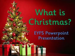 What is Christmas? EYFS Powerpoint