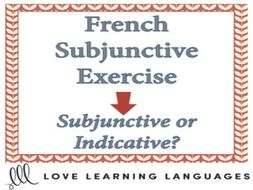 GCSE FRENCH: French Subjunctive Exercise - Subjunctive or Indicative? - Le subjonctif