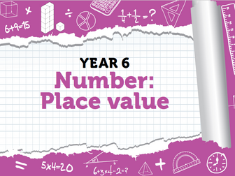 Year 6 - Place Value - Week 1 - Numbers to 10,000,000 & Compare and Order