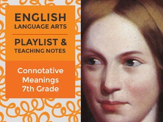 Connotative Meanings - Seventh Grade - Playlist and Teaching Notes
