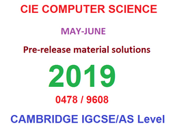 Computer Science (2210 & 0478) Pre-Release Material May/June 2019 Complete solutions
