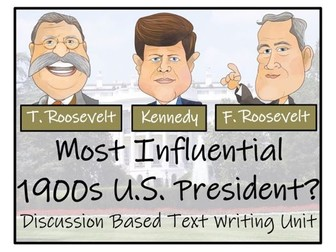 UKS2 History - Who was the Most Influential 1900s US President? - Discussion Based Text Writing Unit