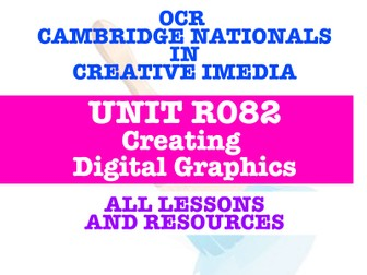 Creative iMedia OCR - R082 CREATING DIGITAL GRAPHICS - EVERY LESSON + RESOURCES!