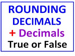 Rounding Decimals PLUS Writing Large Decimals True or False