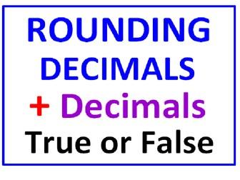 Rounding Decimals PLUS Writing Large Decimals True or False